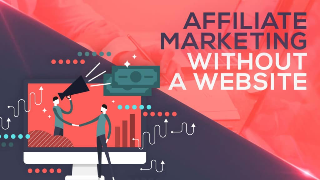 Affiliate marketing no website