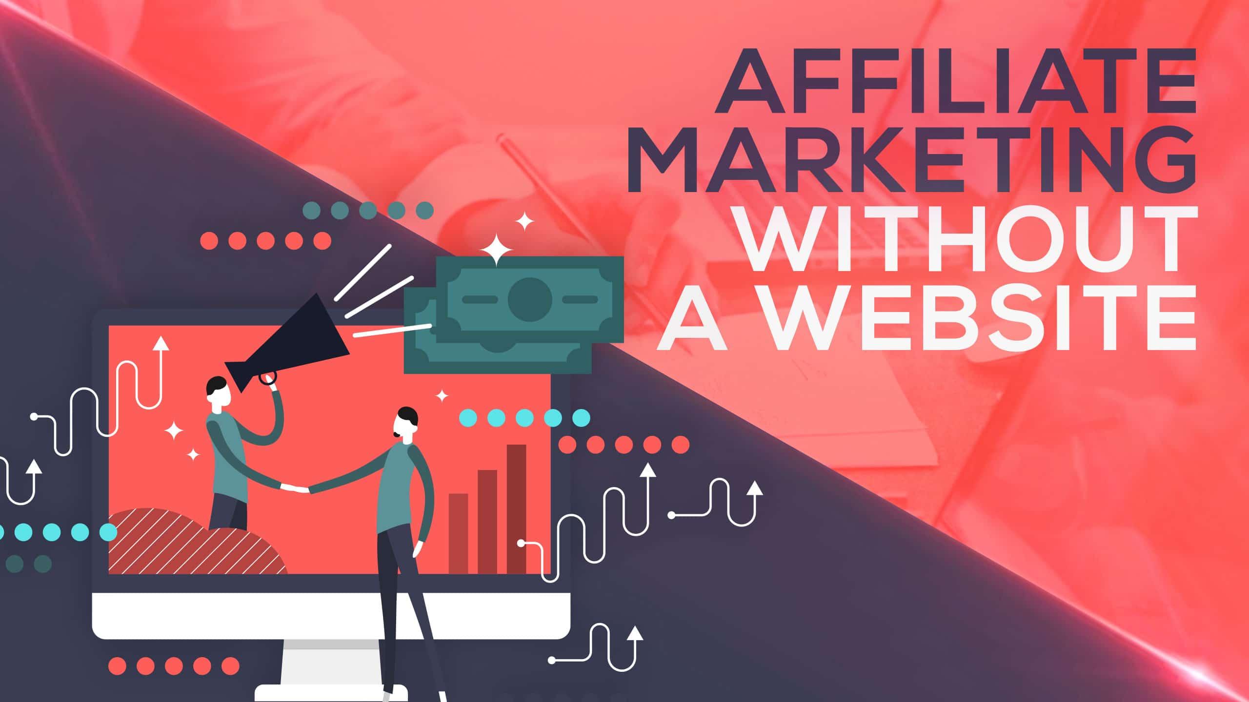 Affiliate marketing no website