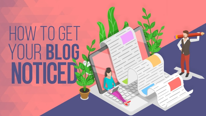 Get Blog Noticed