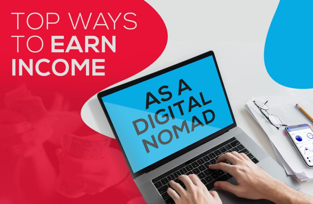 Earn income as a Digital Nomad